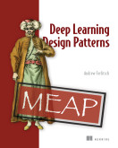 Deep Learning Design Patterns