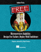 Microservices Stability: Design For Failure, Deploy With Confidence
