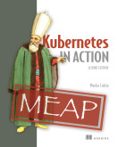 Kubernetes in Action, Second Edition