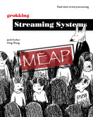 Grokking Streaming Systems