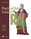 Practical Data Science with R, Second Edition