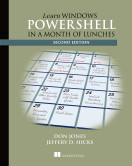 Learn Windows PowerShell in a Month of Lunches, Second Edition