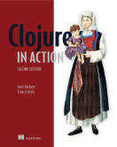 Clojure in Action, Second Edition