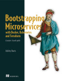 Bootstrapping Microservices with Docker, Kubernetes, and Terraform