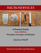 Microservices: A Practical Guide, Second Edition