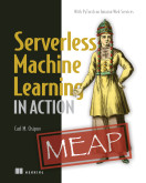 Serverless Machine Learning in Action