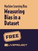 Measuring Bias in a Dataset
