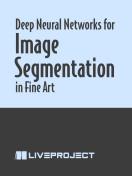 Deep Neural Networks for Image Segmentation in Fine Art