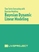 Bayesian Dynamic Linear Modeling