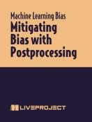 Mitigating Bias with Postprocessing