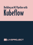 Building an ML Pipeline with Kubeflow