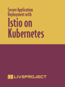 Secure Application Deployment with Istio on Kubernetes