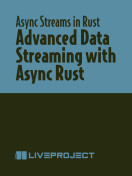 Advanced Data Streaming with Async Rust