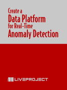 Create a Data Platform for Real-time Anomaly Detection