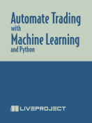 Automate Trading with Machine Learning and Python
