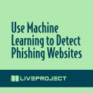 Use Machine Learning to Detect Phishing Websites