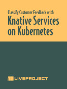 Classify Customer Feedback with Knative Services on Kubernetes