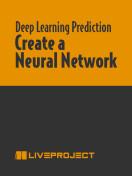 Create a Neural Network