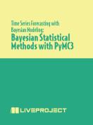 Bayesian Statistical Methods with PyMC3
