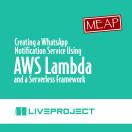 Creating a WhatsApp Notification Service Using AWS Lambda and a Serverless Framework