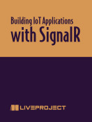 Building IoT Applications with SignalR