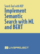 Implement Semantic Search with ML and BERT