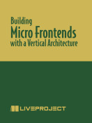 Building Micro Frontends with a Team-Based Vertical Architecture