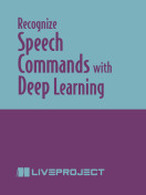 Recognize Speech Commands with Deep Learning
