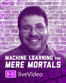 Machine Learning for Mere Mortals