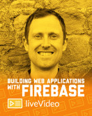 Building Web Applications with Firebase