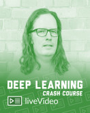 Deep Learning Crash Course