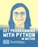 Get Programming with Python in Motion