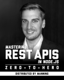 Mastering REST APIs in Node.js: Zero-To-Hero