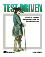 Test Driven Practical TDD and Acceptance TDD for Java Developers