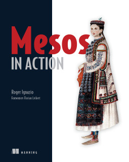 Mesos in Action by Roger Ignazio