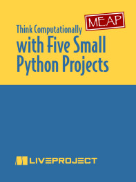 Think Computationally with Five Small Python Projects