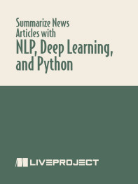 Summarize News Articles with NLP, Deep Learning, and Python