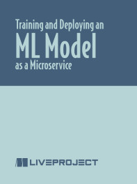 Training and Deploying an ML Model as a Microservice