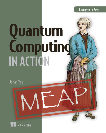Quantum Computing in Action by Johan Vos