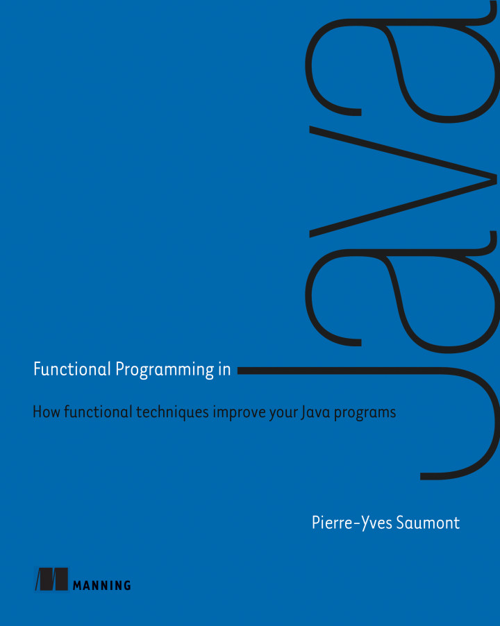 About this Book - Functional Programming in Java: How functional