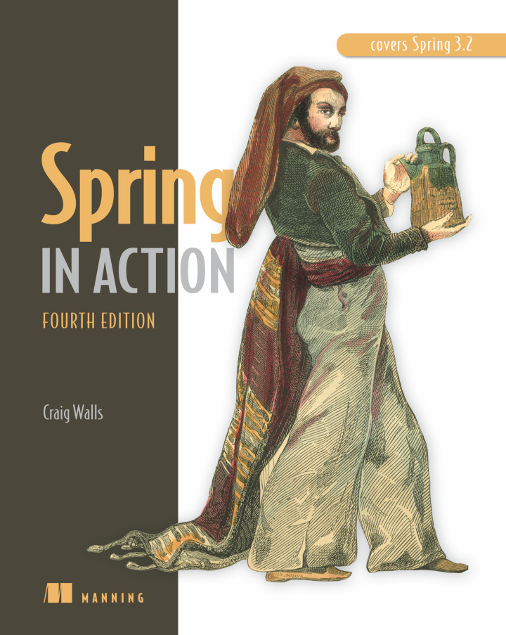About this Book - Spring in Action, 4th Edition: Covers Spring 4