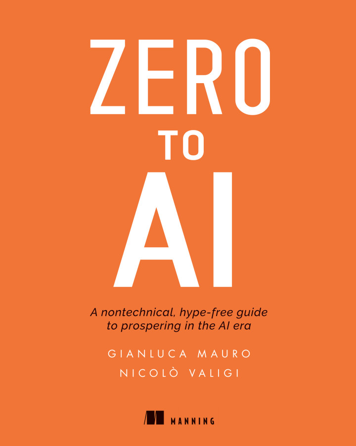 Zero To AI: A non-technical, hype-free guide to prospering in the AI era MEAP V03 cover