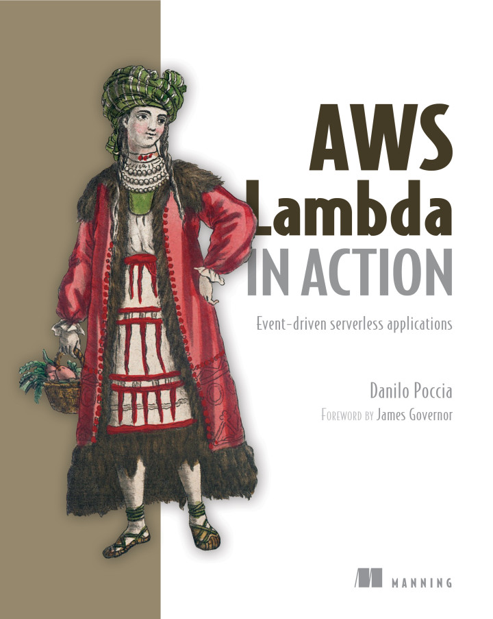 About this Book - AWS Lambda in Action: Event-driven serverless
