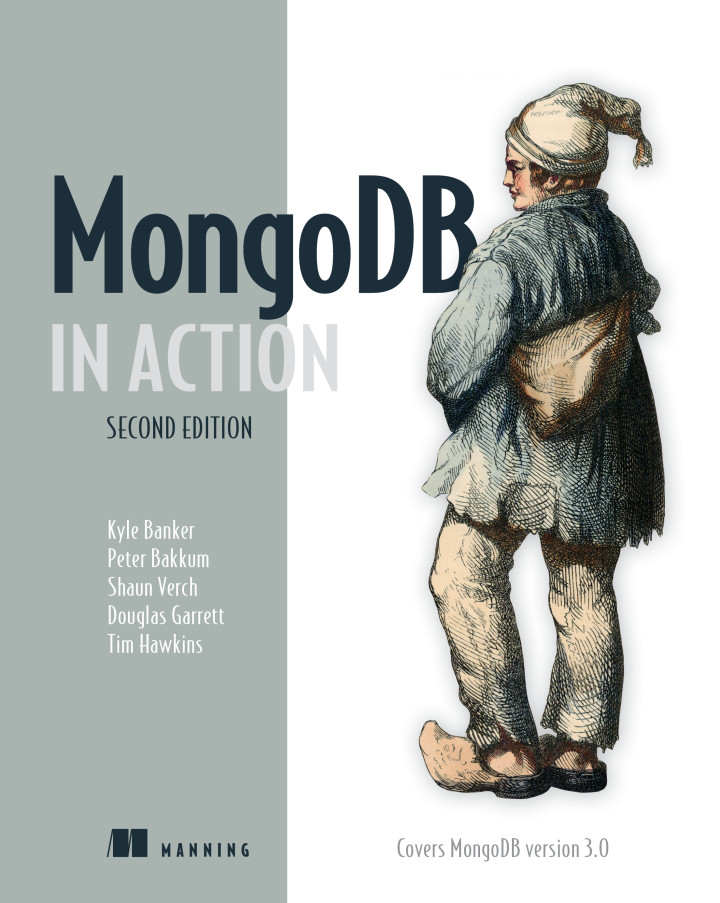 About This Book - MongoDB in Action, Second Edition: Covers MongoDB