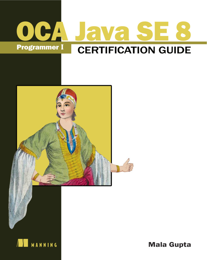 Manning Oca Java Se 8 Programmer I Certification Guide
