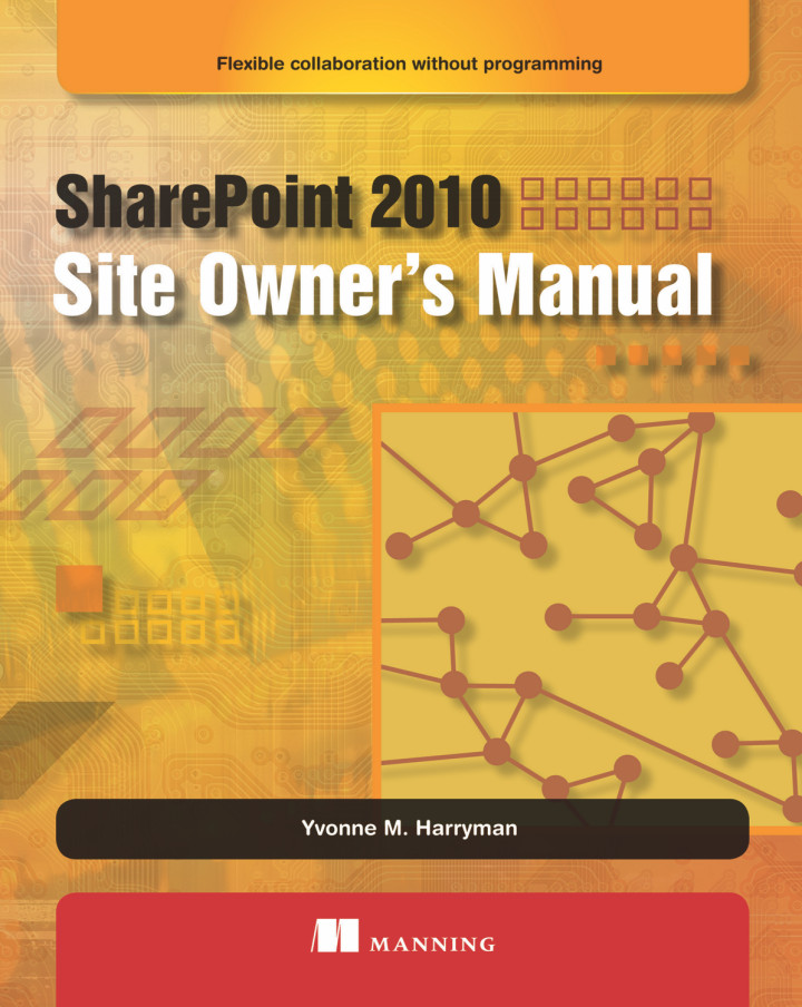 About this book - SharePoint 2010 Site Owner\'s Manual ...
