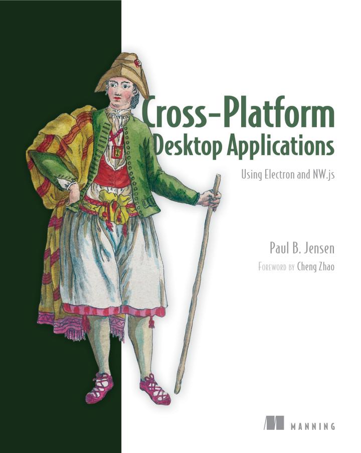 About this Book - Cross-Platform Desktop Applications: Using Node