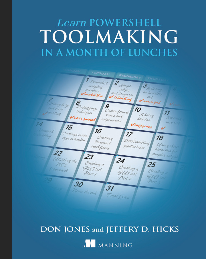 About this Book - Learn PowerShell Toolmaking in a Month of Lunches