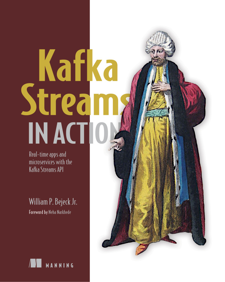About this book - Kafka Streams in Action: Real-time apps