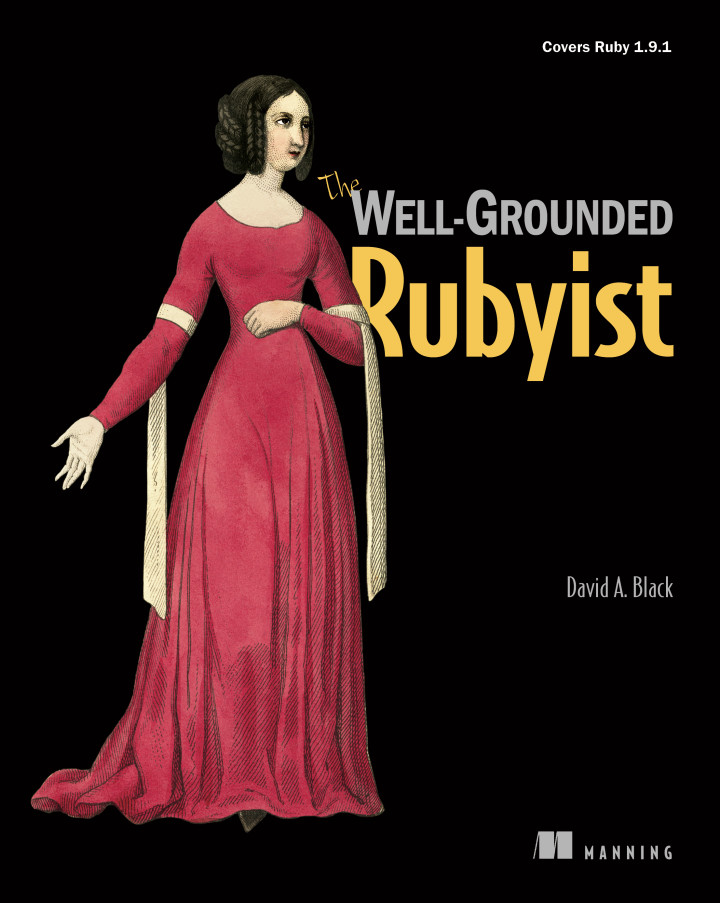 About this Book - The Well-Grounded Rubyist
